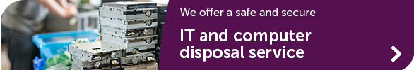 We offer a safe and secure IT and computer disposal service